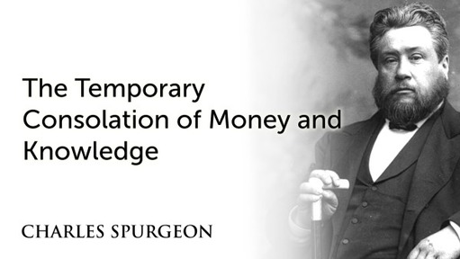 The Temporary Consolation of Money and Knowledge