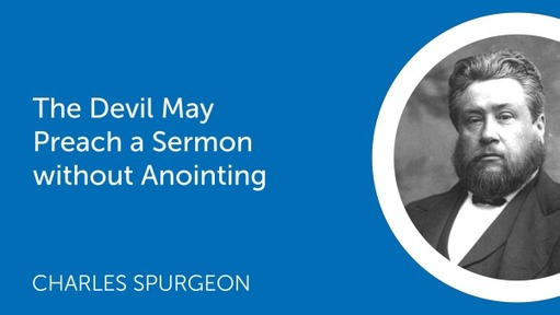 The Devil May Preach a Sermon without Anointing