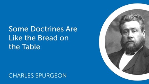 Some Doctrines Are Like the Bread on the Table