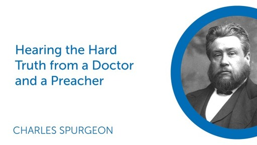 Hearing the Hard Truth from a Doctor and a Preacher