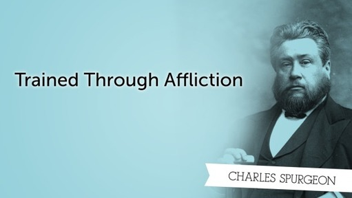 Trained Through Affliction