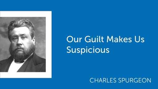 Our Guilt Makes Us Suspicious