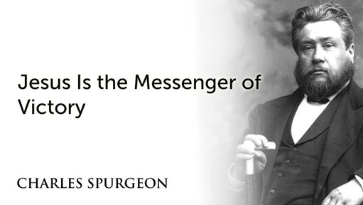 Jesus Is the Messenger of Victory