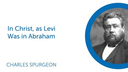 In Christ, as Levi Was in Abraham