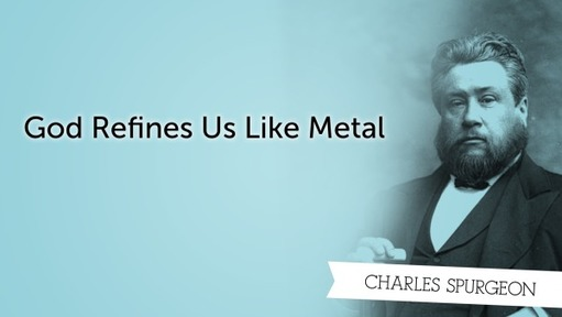 God Refines Us Like Metal