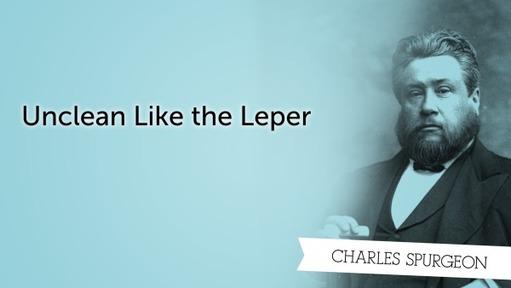 Unclean Like the Leper