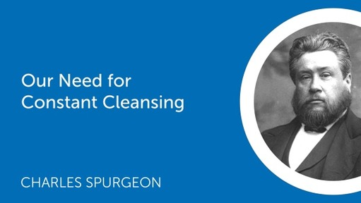 Our Need for Constant Cleansing