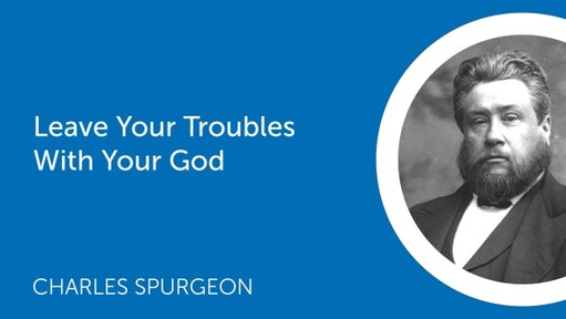 Leave Your Troubles With Your God