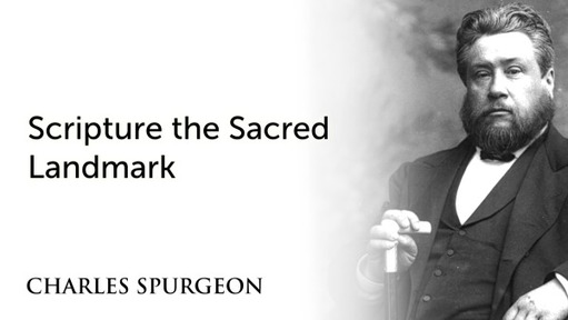 Scripture the Sacred Landmark