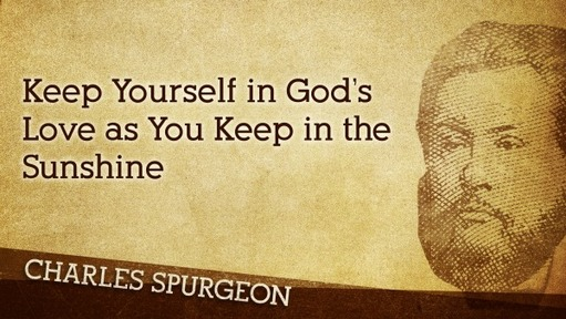 Keep Yourself in God's Love as You Keep in the Sunshine