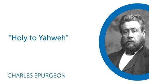 """""""Holy to Yahweh"""""""