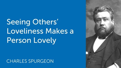 Seeing Others' Loveliness Makes a Person Lovely