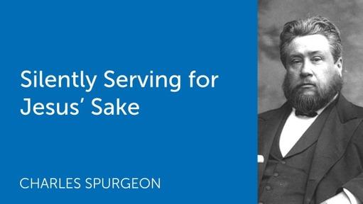 Silently Serving for Jesus' Sake