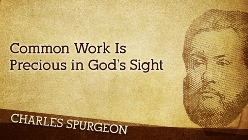 Common Work Is Precious in God's Sight