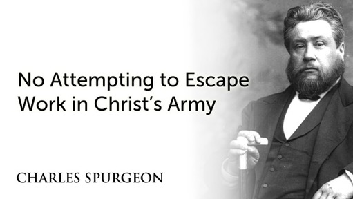 No Attempting to Escape Work in Christ's Army