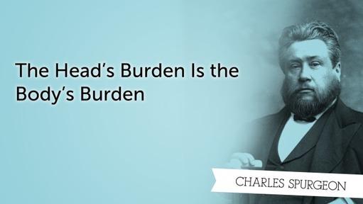 The Head's Burden Is the Body's Burden