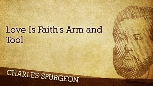 Love Is Faith's Arm and Tool