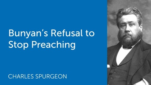 Bunyan's Refusal to Stop Preaching