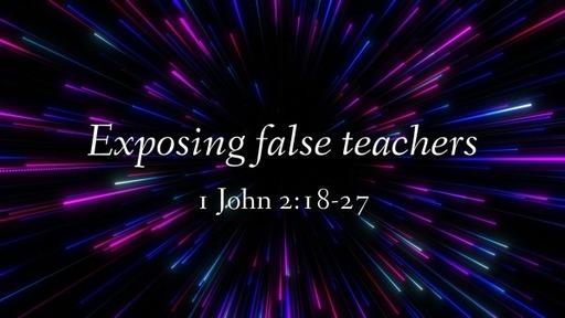 Exposing False Teachers