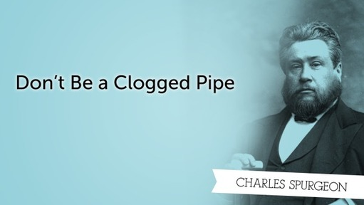 Don't Be a Clogged Pipe