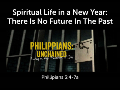 Spiritual Life in a New Year:  There Is No Future In The Past