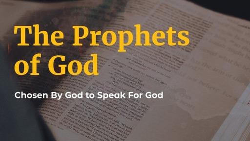 January 10, 2021 - The Prophets of God