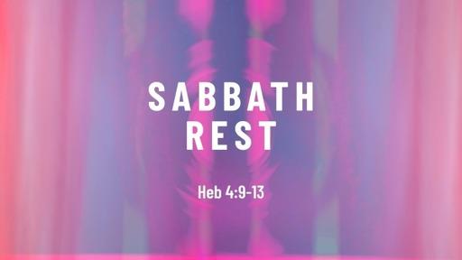 Heb 4:9-11/ Sabbath Rest
