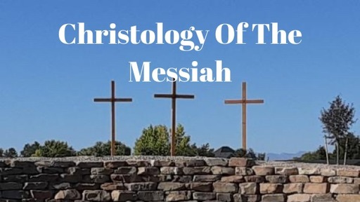 Christology Of The Messiah