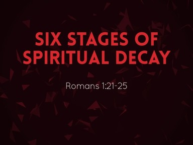 Six Stages Of Spiritual Decay
