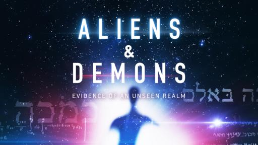 Aliens & Demons: Evidence of an Unseen Realm - Trailer