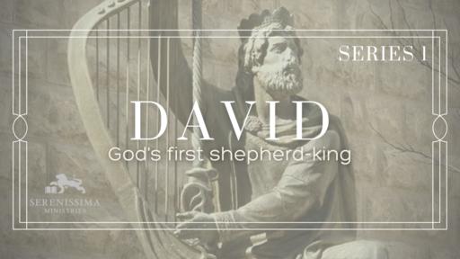 David: God's First Shepherd-King (Series 1)