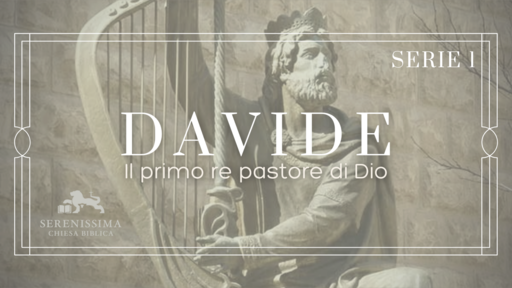 Davide: il primo re pastore di Dio (Serie 1)