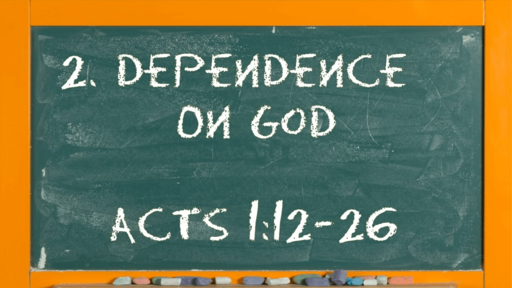 02 l The Action of the Church: Dependence on God l Acts 1:12-26 l 01-10-21