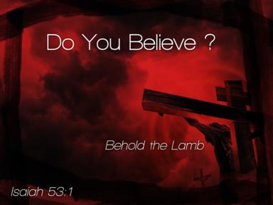 04 16 2017 Do You Believe?