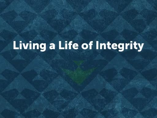 Living a Life of Integrity