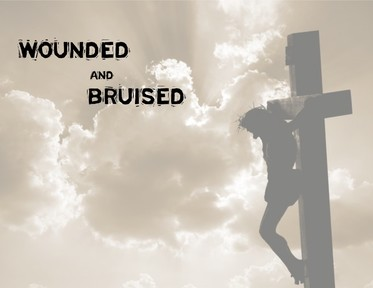 Wounded & Bruised