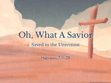 04 23 2017 Oh, What A Savior
