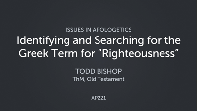 """Identifying and Searching for the Greek Term for """"Righteousness"""""""