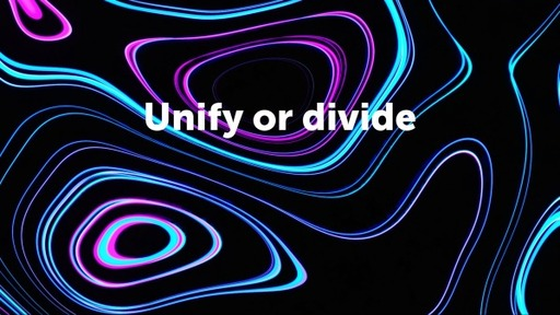 Unify or divide