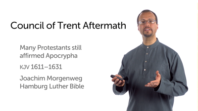 The Apocrypha and the Reformation: Counter-Reformation and Response