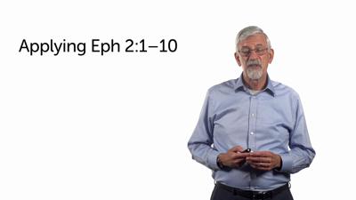 Interpretation Exercise 4.3: Applying Ephesians 2:1–10
