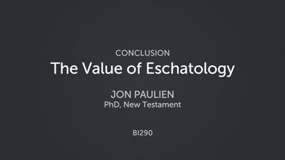 The Value of Eschatology