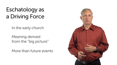 Eschatology: The Ultimate Big Picture