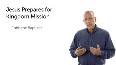 Jesus Prepares for His Kingdom Mission