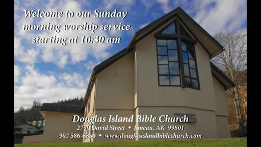 Douglas Island Bible Church Live Stream January 17, 2021