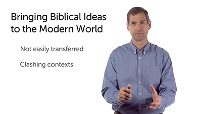 Bringing Biblical Ideas to the 21st Century