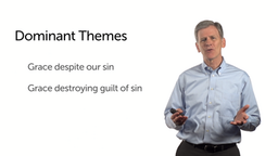 Themes: Grace, Sin, and Holiness