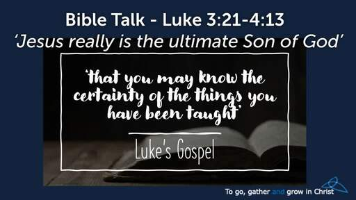 HTD - 2021-01-17 - Luke 3:21-4:13 - Jesus really is the Son of God