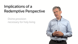 The Implications of the Redemptive Perspective