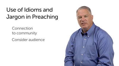 Idioms, Jargon, and Transitions in Preaching